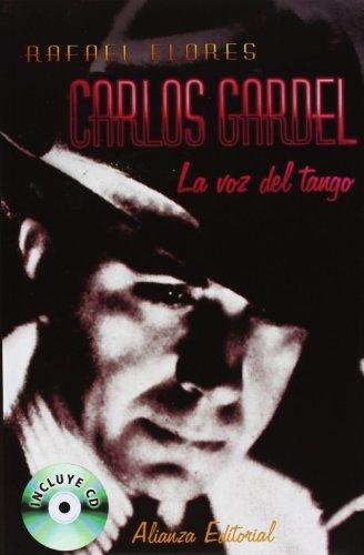 Descargar Libro Carlos Gardel: La Voz Del Tango ) Rafael Flores