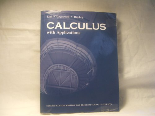 Calculus with Applications (2nd Custom Edition for BYU based on Ninth Edition) by Lial, Greenwell, Ritchey (2008) Paperb