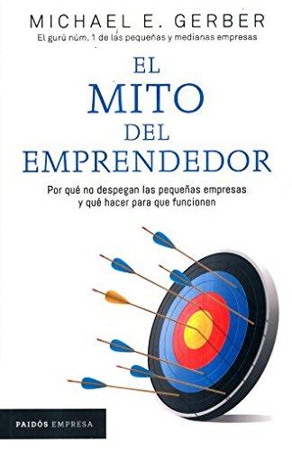 El mito del emprendedor (Spanish Edition) [Michael E. Gerber] (Tapa Blanda)