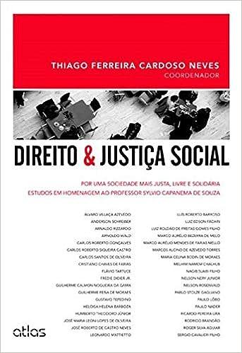 Direito e Justiça Social. Por Uma Sociedade Mais Justa, Livre e Solidária. Estudos em Homenagem ao Professor Sylvio Capanema de Souza: Amazon.es: Thiago ...