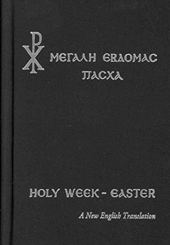 Greek Orthodox Holy Week & Easter Services [A New English Translation]