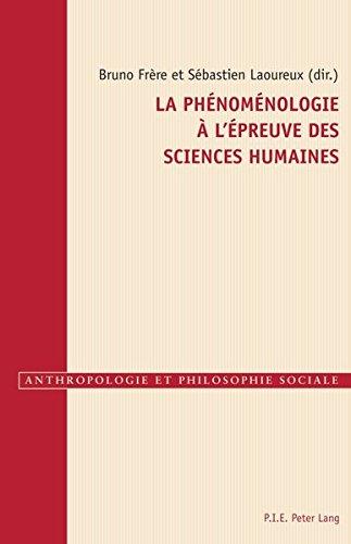 La phénoménologie à l'épreuve des sciences humaines (Anthropologie et philosophie sociale) (French Edition)