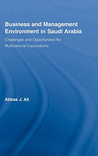 Business and Management Environment in Saudi Arabia: Challenges and Opportunities for Multinational Corporations (Routle