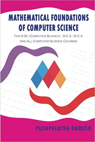 MATHEMATICAL FOUNDATIONS OF COMPUTER SCIENCE: FOR B.SC (COMPUTER ...