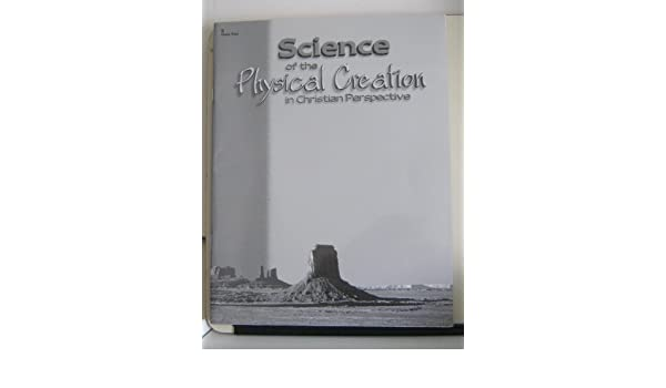 Science of the Physical Creation in Christian Perspective Quiz Key ...