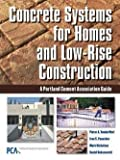 img - for Pieter A. VanderWerf: Concrete Systems for Homes and Low-Rise Construction : A Portland Cement Association Guide (Hardcover); 2005 Edition book / textbook / text book