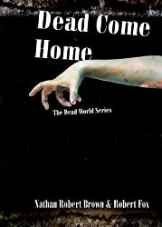Dead Come Home (Dead World Book 1)