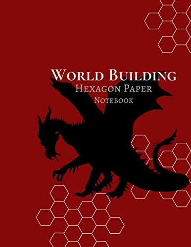 World Building Hexagon Notepaper: Red with Black Dragon:Create Maps, Adventures, Characters and Spells Role Playing Game RPG; DnD 8.5 x 11 inch Hex Graph Paper Notebook - A must for Game Masters!