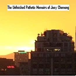 The Unfinished Pathetic Memoirs of Joey Chemong