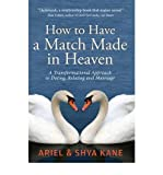 img - for How to Have a Match Made in Heaven: Transformational Approach to Dating, Relating & Marriage (Paperback) - Common book / textbook / text book