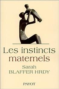 Les instincts maternels par Sarah Blaffer Hrdy