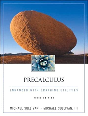 Precalculus Enhanced With Graphing Utilities (3rd Edition) Michael Sullivan