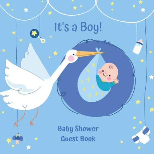 It's a Boy!: Baby Shower Guest Book 100 Pages with Gift Log, Memory and Photo Pages Stork Brings Baby