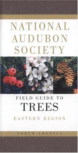National Audubon Society Field Guide to North American Trees: Eastern Region (Eastern) - Book  of the National Audubon Society Field Guides