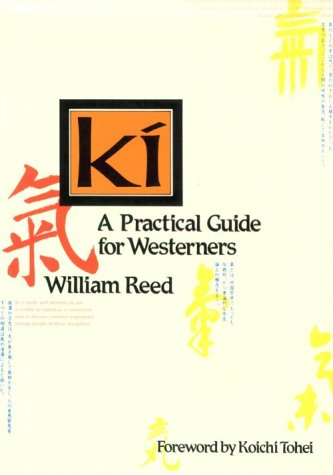 Ki: A Practical Guide for Westerners