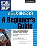 img - for Ebusiness : A Beginner's Guide (Paperback)--by Toby J. Velte [2001 Edition] book / textbook / text book