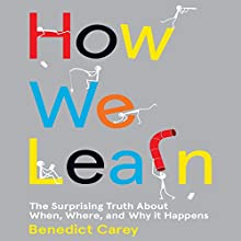 How We Learn Audiobook by Benedict Carey Narrated by Jeff Harding