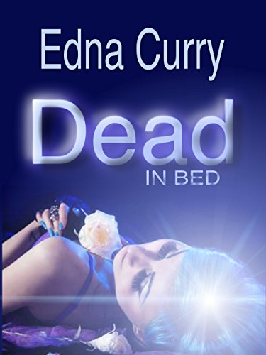Book cover image for Dead in Bed: Lady Summers, PI Mystery Series (Lacey Summers Mystery Series Book 3)