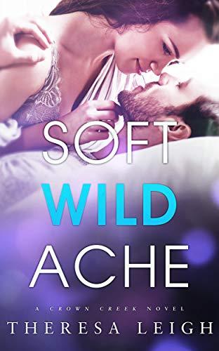 Soft Wild Ache (Crown Creek)