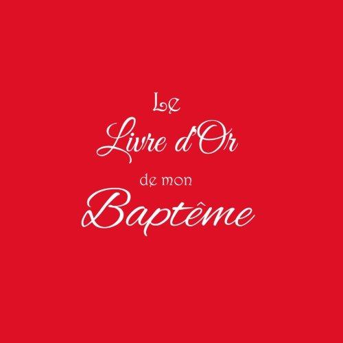 Le Livre d'or de mon Baptme ..: Livre d'or pour Baptme 21 x 21 cm Accessoires decoration idee cadeau bapteme bb Couverture Rouge (French Edition)