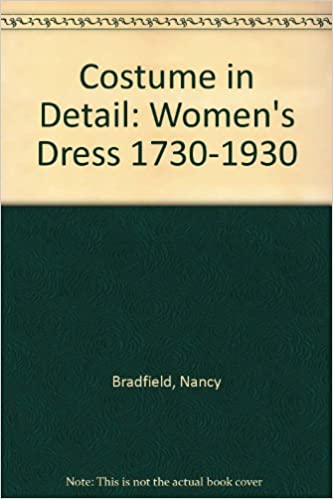 Download Costume in Detail: Women's Dress 1730-1930 PDF, azw (Kindle), ePub, doc, mobi