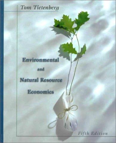 Environmental And Natural Resource Economics  5Th Edition