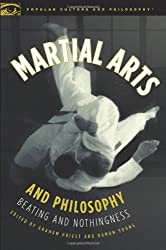 Martial Arts and Philosophy: 288 (Popular Culture and Philosophy)