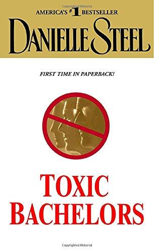 Toxic Bachelors Novel Danielle Steel