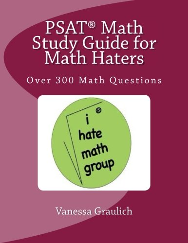 PSAT Math Study Guide for Math Maters: Over 300 Math Questions to Practice for the PSAT