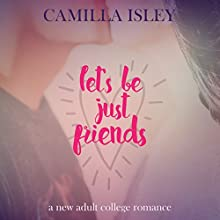Let's Be Just Friends Audiobook by Camilla Isley Narrated by Heidi Baker