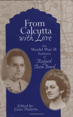 From Calcutta with Love: The World War II Letters of Richard and Reva Beard