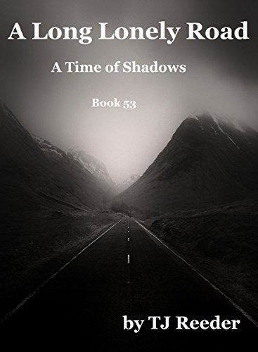 A Long Lonely Road, A time of Shadows. Book 53 by [Reeder, TJ]