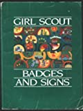 Girl Scout Badges and Signs, Girl Scouts of the U. S. A. Staff, 0884413462