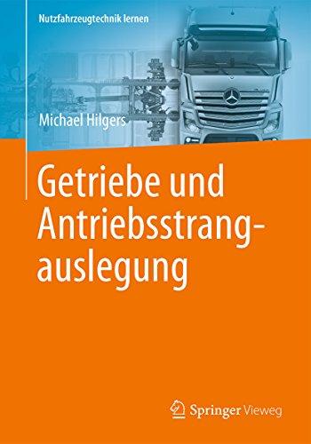 getriebe-und-antriebsstrangauslegung-nutzfahrzeugtechnik-lernen-german-edition