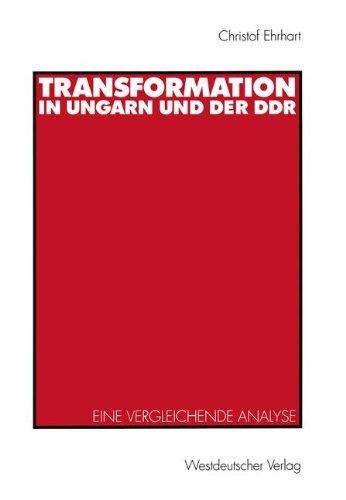 Transformation in Ungarn und der D.D.R. eine vergleichende Analyse (German Edition)