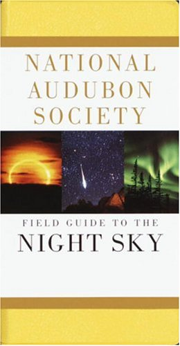 National Audubon Society Field Guide to the Night Sky (Audubon Society Field Guide Series) - Book  of the National Audubon Society Field Guides