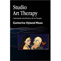 Studio Art Therapy: Cultivating the Artist Identity in the Art Therapist