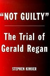 Not Guilty: The Surprising Trial of Gerald Regan