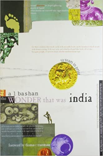 The Wonder That Was India: A.L. Basham: 9780330439091: Amazon.com: Books