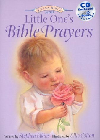 Little One's Bible Prayers (Lullabible Series for Little Ones, 1)