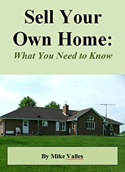 sell your own home what you need to know ebook mike