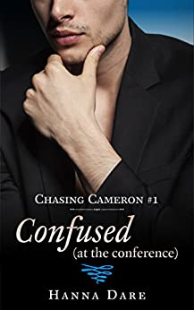 Confused (at the conference): Chasing Cameron 1 by [Dare, Hanna]