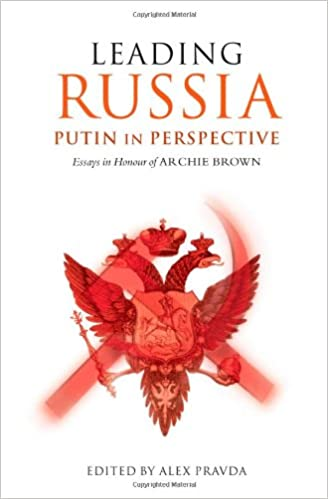 Download online Leading Russia: Putin in Perspective: Essays in Honour of Archie Brown PDF, azw (Kindle), ePub