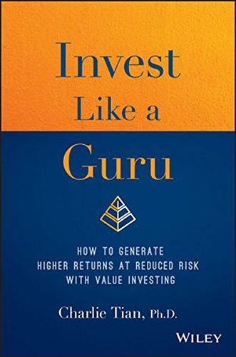 Invest Like a Guru: How to Generate Higher Returns At Reduced Risk With Value Investing by Wiley