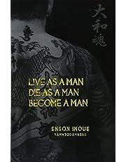 Live as a Man. Die as a Man. Become a Man.