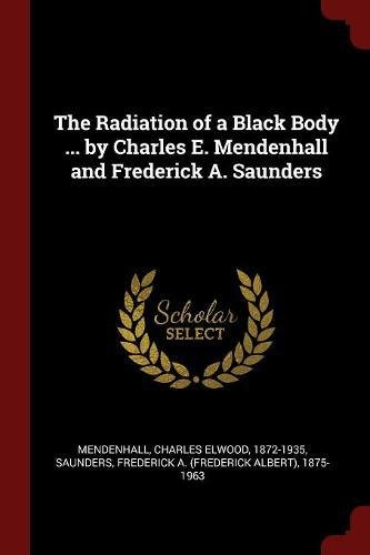 Download The Radiation of a Black Body ... by Charles E. Mendenhall and Frederick A. Saunders ebook