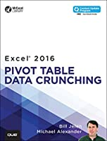 Excel 2016 Pivot Table Data Crunching Front Cover