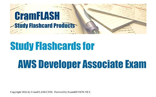 "CramFLASH Study Flashcards for AWS Developer Associate Exam: 60 ""cards"" are included"