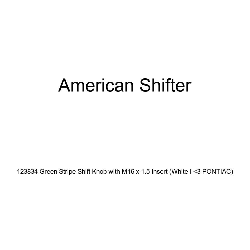 White I 3 Pontiac American Shifter 123834 Green Stripe Shift Knob with M16 x 1.5 Insert