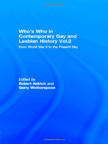 Who's Who in Contemporary Gay and Lesbian History Vol.2: From World War II to the Present Day pdf
